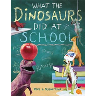 What The Dinosaurs Did At School (BOK)