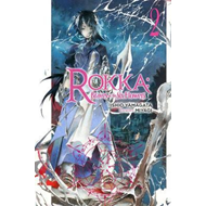 Rokka: Braves of the Six Flowers, Vol. 2 (light novel) (BOK)