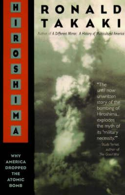 Hiroshima: Why America Dropped the Atomic Bomb (BOK)
