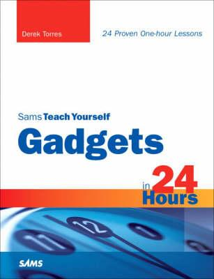 Sams Teach Yourself Gadgets in 24 Hours (BOK)