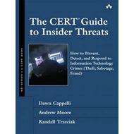 The CERT Guide to Insider Threats: How to Prevent, Detect, and Respond to Information Technology Cri (BOK)