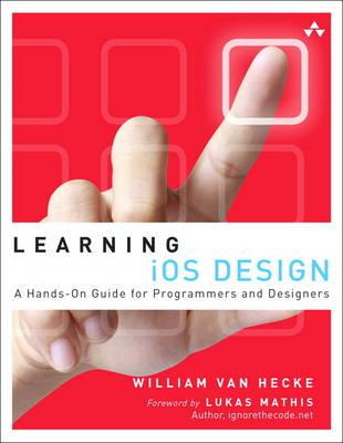 Learning iOS Design: A Hands-on Guide for Programmers and Designers (BOK)