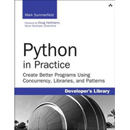 Python in Practice: Create Better Programs Using Concurrency, Libraries, and Patterns (BOK)