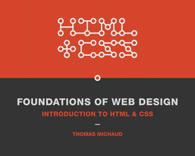 Foundations of Web Design: Introduction to HTML & CSS (BOK)