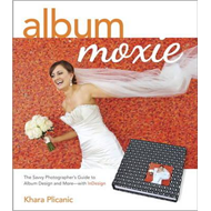 Album Moxie: The Savvy Photographer's Guide to Album Design and More with InDesign (BOK)