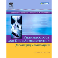 Pharmacology and Drug Administration for Imaging Technologis (BOK)