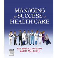 Managing For Success in Health Care (BOK)