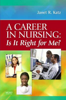 Career in Nursing:  Is it right for me? (BOK)