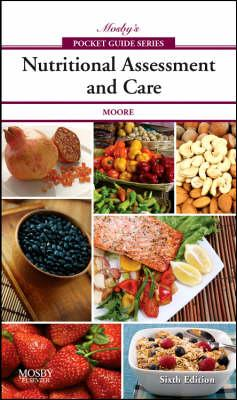 Mosby's Pocket Guide to Nutritional Assessment and Care (BOK)