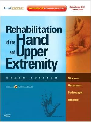 Rehabilitation of the Hand and Upper Extremity, 2-Volume Set (BOK)