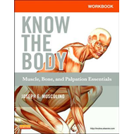 Workbook for Know the Body: Muscle, Bone, and Palpation Esse (BOK)