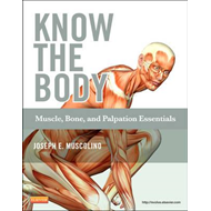 Know the Body: Muscle, Bone, and Palpation Essentials (BOK)
