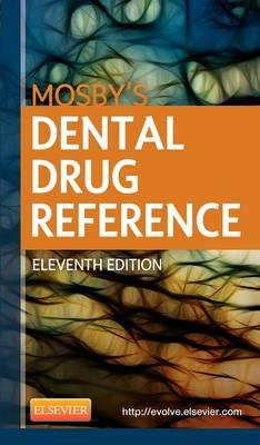 Mosby's Dental Drug Reference (BOK)