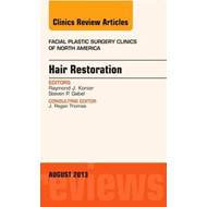 Hair Restoration, An Issue of Facial Plastic Surgery Clinics (BOK)