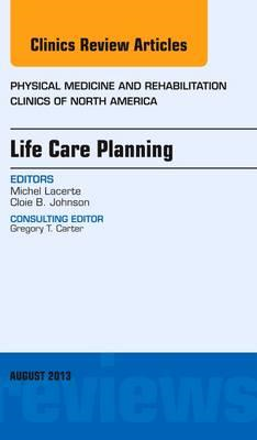 Life Care Planning,  An Issue of Physical Medicine and Rehab (BOK)