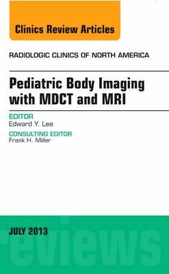 Pediatric Body Imaging with Advanced MDCT and MRI, An Issue (BOK)