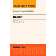 Necklift, An Issue of Clinics in Plastic Surgery (BOK)