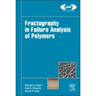 Fractography in Failure Analysis of Polymers (BOK)
