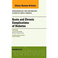 Acute and Chronic Complications of Diabetes, An Issue of End (BOK)