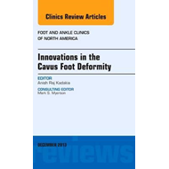 Innovations in the Cavus Foot Deformity, An Issue of Foot an (BOK)