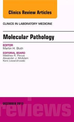 Molecular Pathology, An Issue of Clinics in Laboratory Medic (BOK)