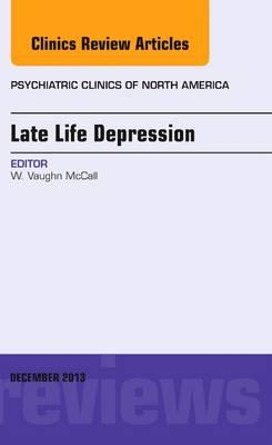 Late Life Depression, An Issue of Psychiatric Clinics (BOK)
