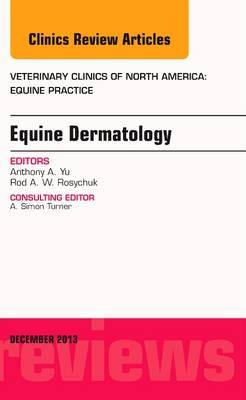 Equine Dermatology, An Issue of Veterinary Clinics: Equine P (BOK)
