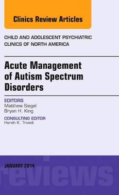 Acute Management of Autism Spectrum Disorders,  An Issue of (BOK)