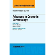 Advances in Cosmetic Dermatology, an Issue of Dermatologic C (BOK)
