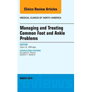Managing and Treating Common Foot and Ankle Problems, An Iss (BOK)