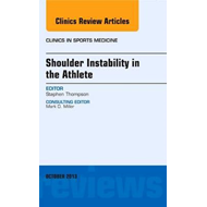 Shoulder Instability in the Athlete, An Issue of Clinics in (BOK)