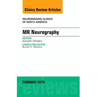 MR Neurography, An Issue of Neuroimaging Clinics (BOK)