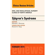 Sjogren's Syndrome, An Issue of Oral and Maxillofacial Clini (BOK)