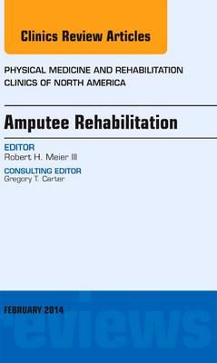 Amputee Rehabilitation, An Issue of Physical Medicine and Re (BOK)