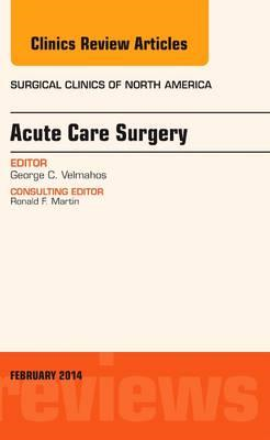 Acute Care Surgery, An Issue of Surgical Clinics (BOK)