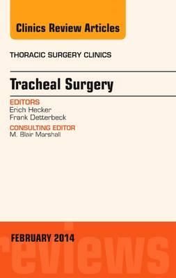 Tracheal Surgery, An Issue of Thoracic Surgery Clinics (BOK)