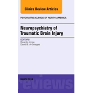 Neuropsychiatry of Traumatic Brain Injury, An Issue of Psych (BOK)