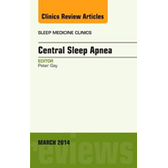 Central Sleep Apnea, An Issue of Sleep Medicine Clinics (BOK)