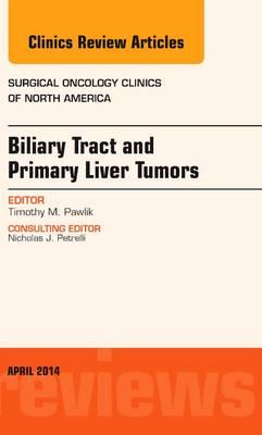 Biliary Tract and Primary Liver Tumors, An Issue of Surgical (BOK)