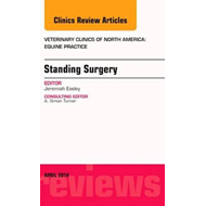 Standing Surgery, An Issue of Veterinary Clinics of North Am (BOK)