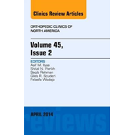Volume 45, Issue 2, An Issue of Orthopedic Clinics (BOK)