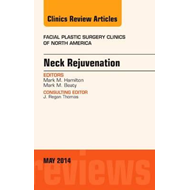 Neck Rejuvenation, An Issue of Facial Plastic Surgery Clinic (BOK)