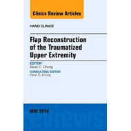 Flap Reconstruction of the Traumatized Upper Extremity, An I (BOK)