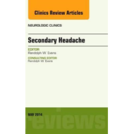 Secondary Headache, An Issue of Neurologic Clinics (BOK)