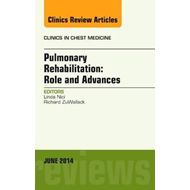 Pulmonary Rehabilitation: Role and Advances, An Issue of Cli (BOK)