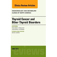 Thyroid Cancer and Other Thyroid Disorders, An Issue of Endo (BOK)