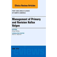 Management of Primary and Revision Hallux Valgus, An issue o (BOK)