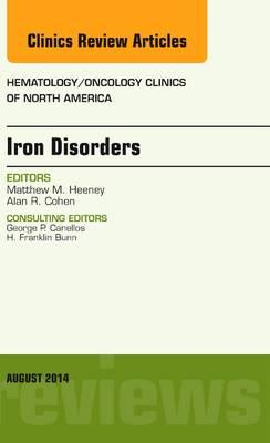 Iron Disorders, An Issue of Hematology/Oncology Clinics (BOK)