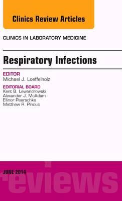 Respiratory Infections, An Issue of Clinics in Laboratory Me (BOK)