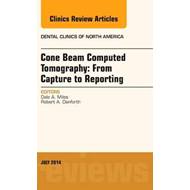 Cone Beam Computed Tomography: From Capture to Reporting, An (BOK)